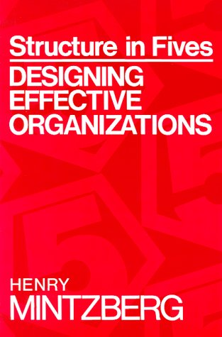 Structure In 5 S Designing Effective Organizations Henry Mintzberg